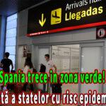 Spania trece în zona verde! Noua listă a statelor cu risc epidemiologic!