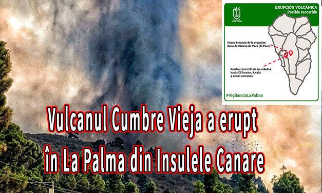 Vulcanul Cumbre Vieja a erupt în La Palma din Insulele Canare. Vezi video