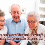 Ce este certificatul de viață și când trebuie transmis la casa de pensii!