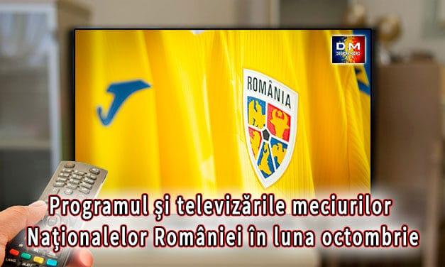 Programul și televizările meciurilor Naționalelor României în luna octombrie 2021