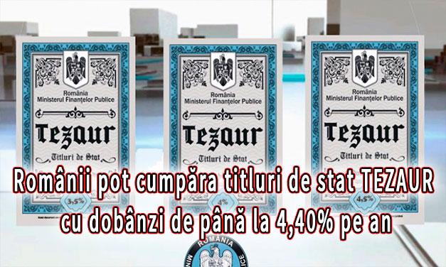 Românii pot cumpăra titluri de stat TEZAUR cu dobânzi de până la 4,40% pe an
